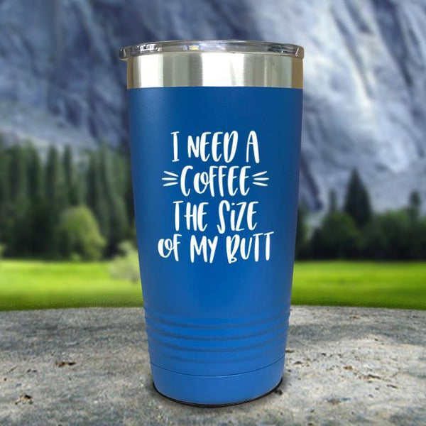 Coffee Size of my Butt Color Printed Tumblers Tumbler Nocturnal Coatings 20oz Tumbler Blue