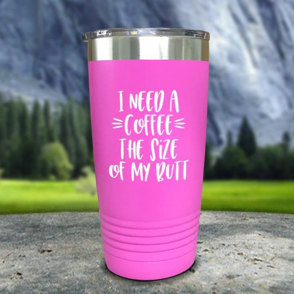 Coffee Size of my Butt Color Printed Tumblers Tumbler Nocturnal Coatings 20oz Tumbler Pink