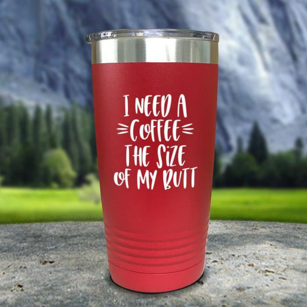 Coffee Size of my Butt Color Printed Tumblers Tumbler Nocturnal Coatings 20oz Tumbler Red