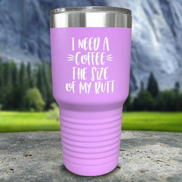 Coffee Size of my Butt Color Printed Tumblers Tumbler Nocturnal Coatings 30oz Tumbler Lavender