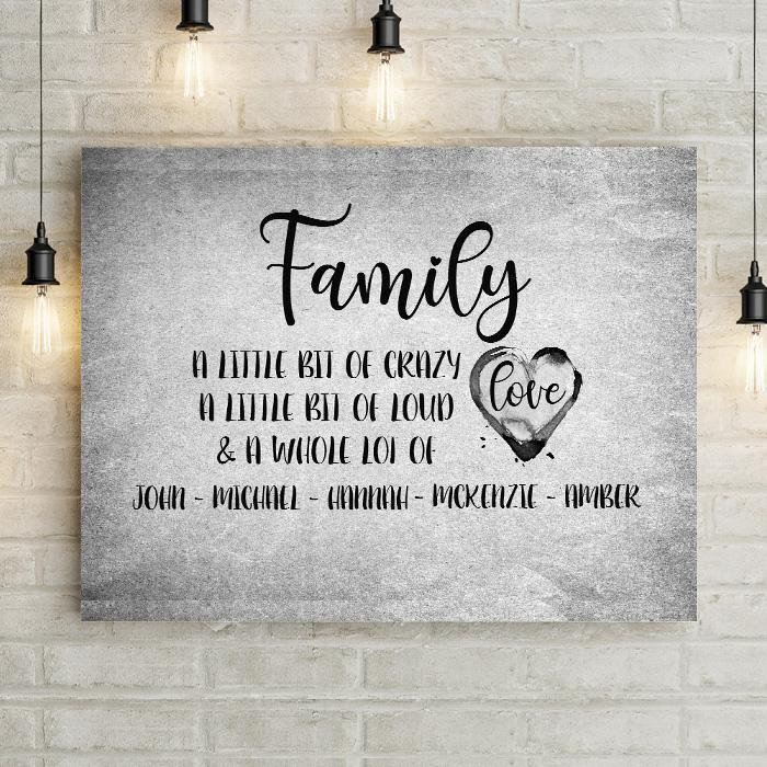 Personalized Family Wall Art. Canvas Print Home Decor. Family A little bit of crazy, a little bit of loud, a whole lot of love, customized with family member names. Neutral decor.