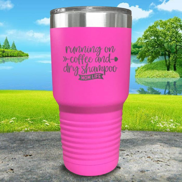 Running On Coffee and Dry Shampoo Engraved Tumbler Tumbler ZLAZER 30oz Tumbler Pink