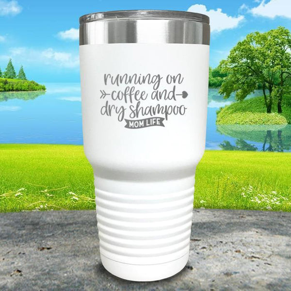 Running On Coffee and Dry Shampoo Engraved Tumbler Tumbler ZLAZER 30oz Tumbler White