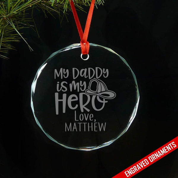My Firefighter Daddy My Hero CUSTOM Engraved Glass Ornament ZLAZER Circle Ornament