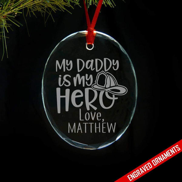 My Firefighter Daddy My Hero CUSTOM Engraved Glass Ornament ZLAZER Oval Ornament