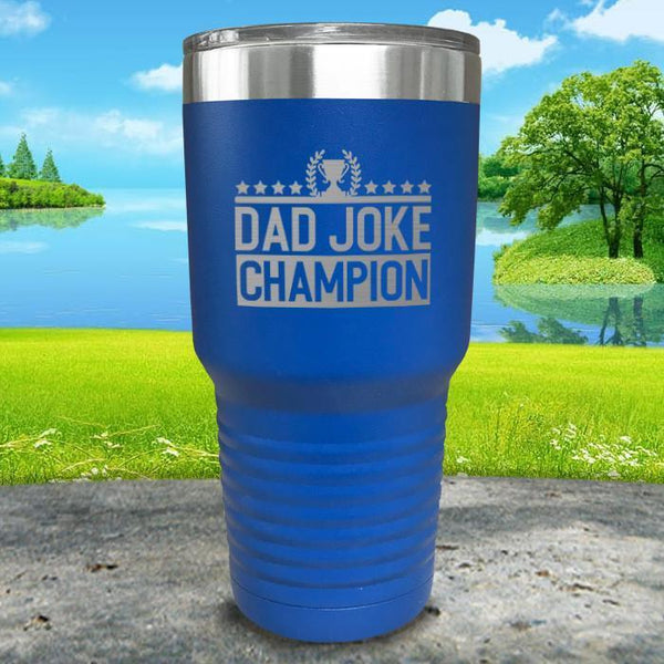 Dad Joke Champion Engraved Tumbler Tumbler Nocturnal Coatings 30oz Tumbler Blue