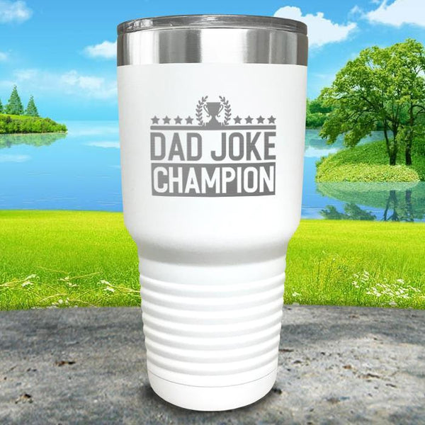 Dad Joke Champion Engraved Tumbler Tumbler Nocturnal Coatings 30oz Tumbler White