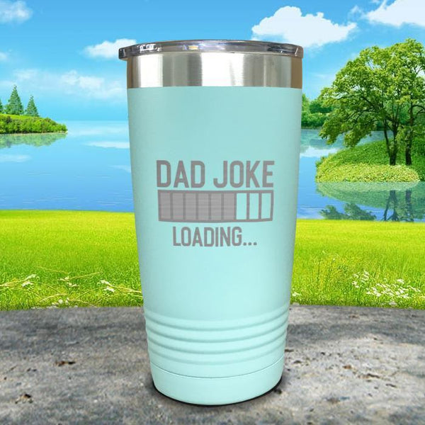 Dad Joke Loading Engraved Tumbler Tumbler ZLAZER 20oz Tumbler Mint
