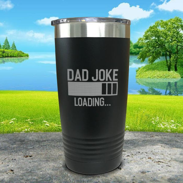 Dad Joke Loading Engraved Tumbler Tumbler ZLAZER 20oz Tumbler Black