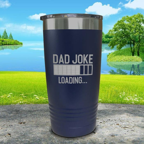 Dad Joke Loading Engraved Tumbler Tumbler ZLAZER 20oz Tumbler Navy
