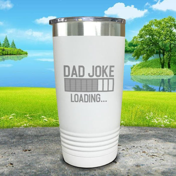 Dad Joke Loading Engraved Tumbler Tumbler ZLAZER 20oz Tumbler White