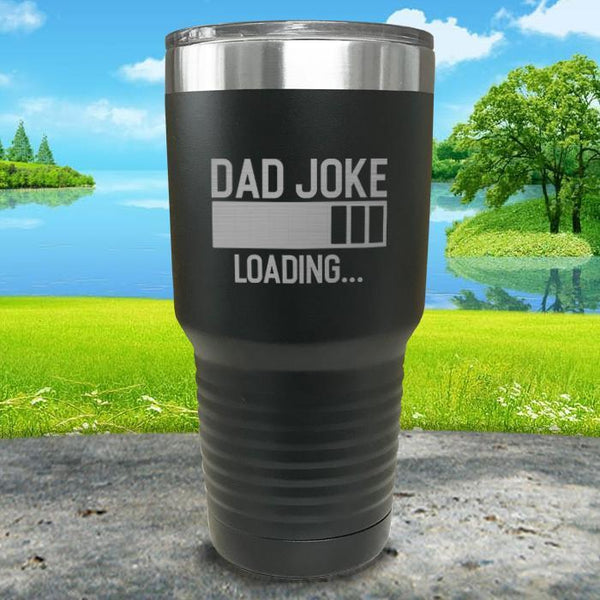 Dad Joke Loading Engraved Tumbler Tumbler ZLAZER 30oz Tumbler Black