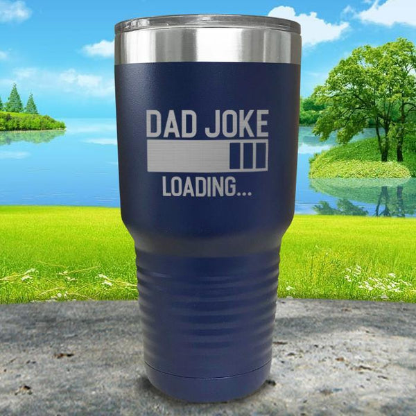 Dad Joke Loading Engraved Tumbler Tumbler ZLAZER 30oz Tumbler Navy
