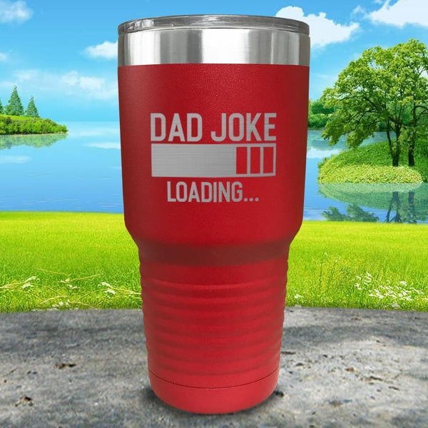 Dad Joke Loading Engraved Tumbler Tumbler ZLAZER 30oz Tumbler Red