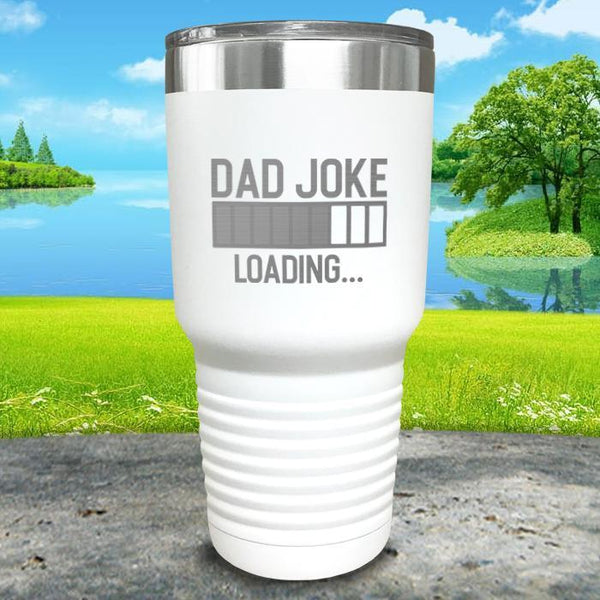 Dad Joke Loading Engraved Tumbler Tumbler ZLAZER 30oz Tumbler White