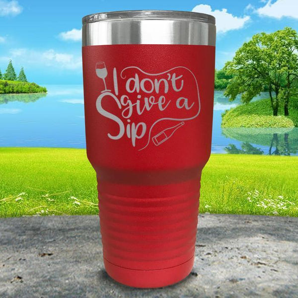 I Don't Give a Sip Engraved Tumbler Tumbler ZLAZER 30oz Tumbler Red