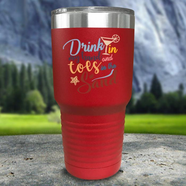 Drink In my Hand and Toes In The Sand Color Printed Tumblers Tumbler Nocturnal Coatings 30oz Tumbler Red