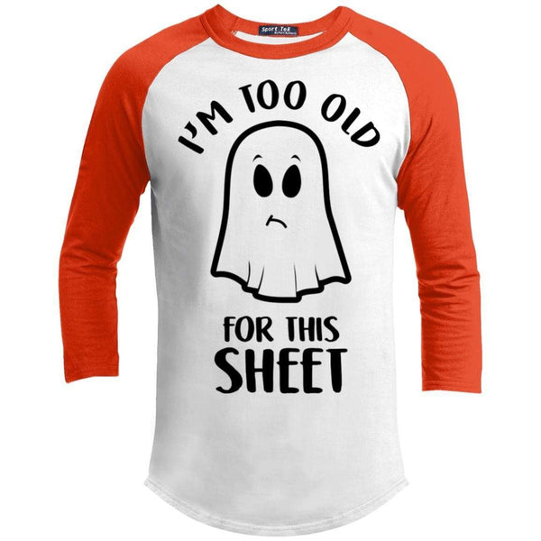 Too Old For This Sheet Raglan T-Shirts CustomCat White/Deep Orange X-Small