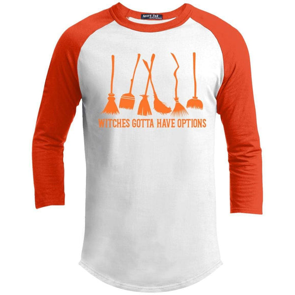 Witches Gotta Have Options Raglan T-Shirts CustomCat White/Deep Orange X-Small