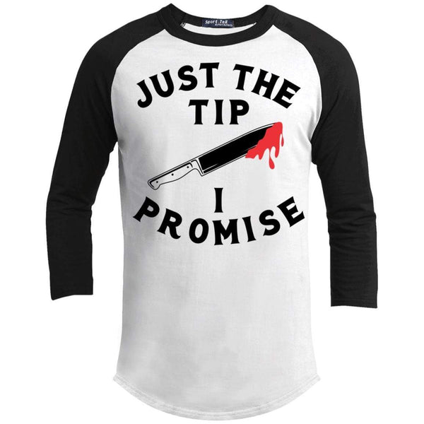 Just The Tip I Promise Raglan T-Shirts CustomCat White/Black X-Small