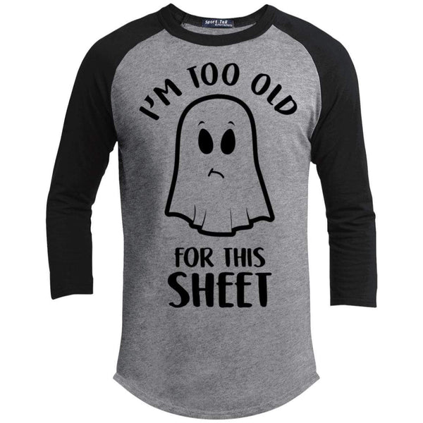Too Old For This Sheet Raglan T-Shirts CustomCat Heather Grey/Black X-Small