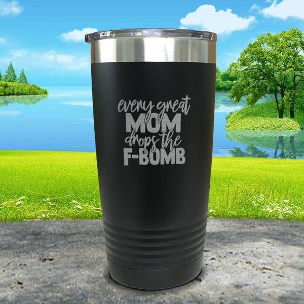 Every Great Mom Drops The F Bomb Engraved Tumbler Tumbler ZLAZER 20oz Tumbler Black