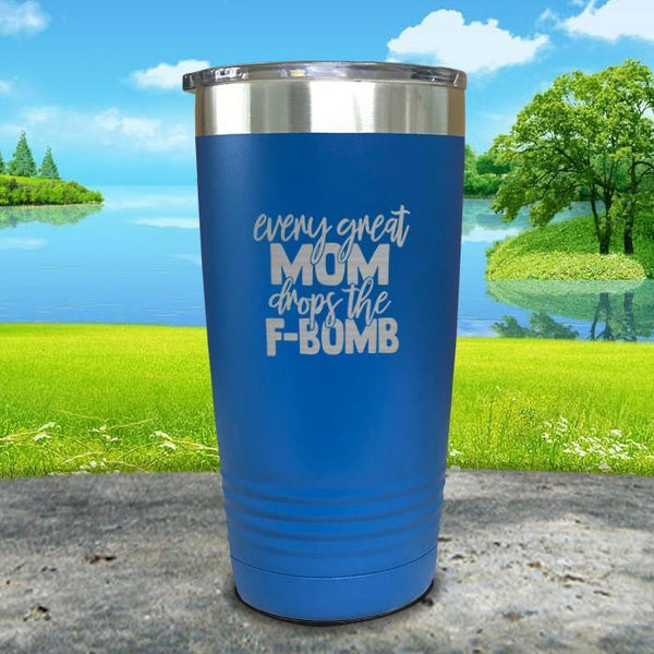 Every Great Mom Drops The F Bomb Engraved Tumbler Tumbler ZLAZER 20oz Tumbler Blue