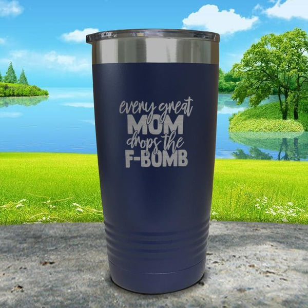 Every Great Mom Drops The F Bomb Engraved Tumbler Tumbler ZLAZER 20oz Tumbler Navy