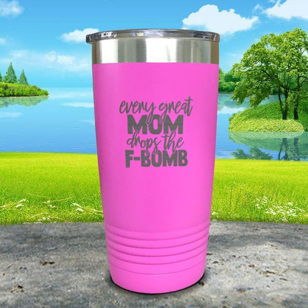 Every Great Mom Drops The F Bomb Engraved Tumbler Tumbler ZLAZER 20oz Tumbler Pink