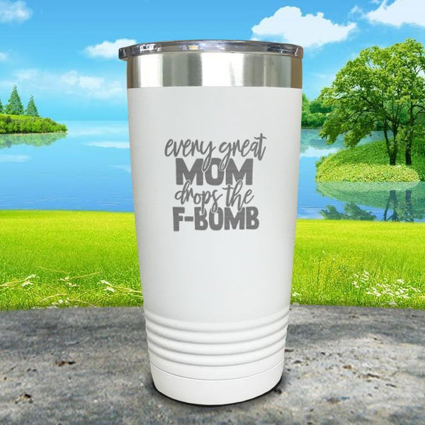 Every Great Mom Drops The F Bomb Engraved Tumbler Tumbler ZLAZER 20oz Tumbler White