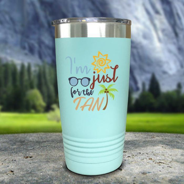Im Just For The Tan Color Printed Tumblers Tumbler Nocturnal Coatings 20oz Tumbler Mint