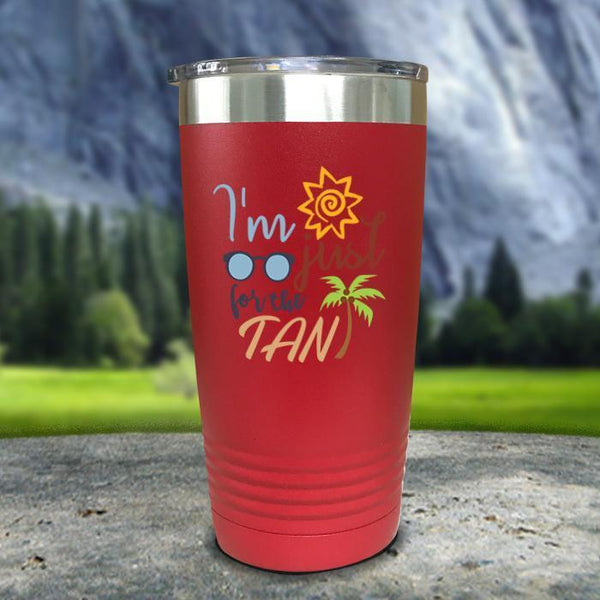 Im Just For The Tan Color Printed Tumblers Tumbler Nocturnal Coatings 20oz Tumbler Red