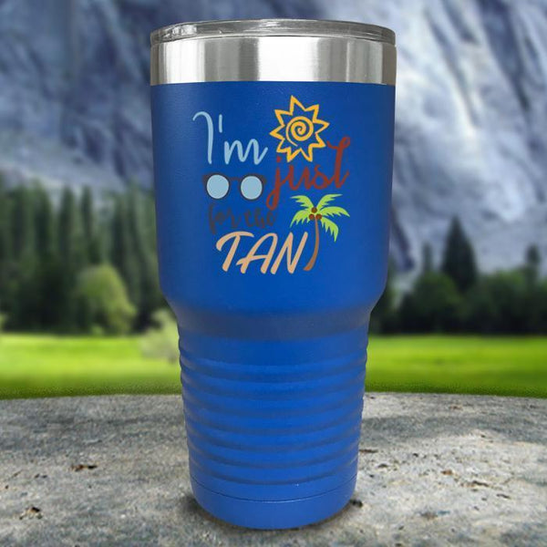 Im Just For The Tan Color Printed Tumblers Tumbler Nocturnal Coatings 30oz Tumbler Blue