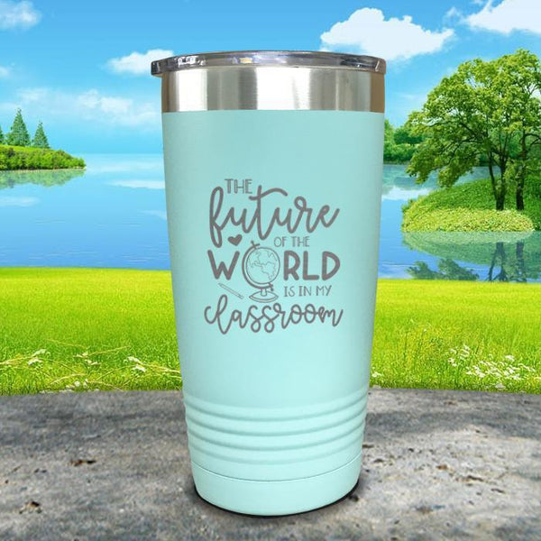 Future of The World Is In My Classroom Engraved Tumbler Tumbler ZLAZER 20oz Tumbler Mint