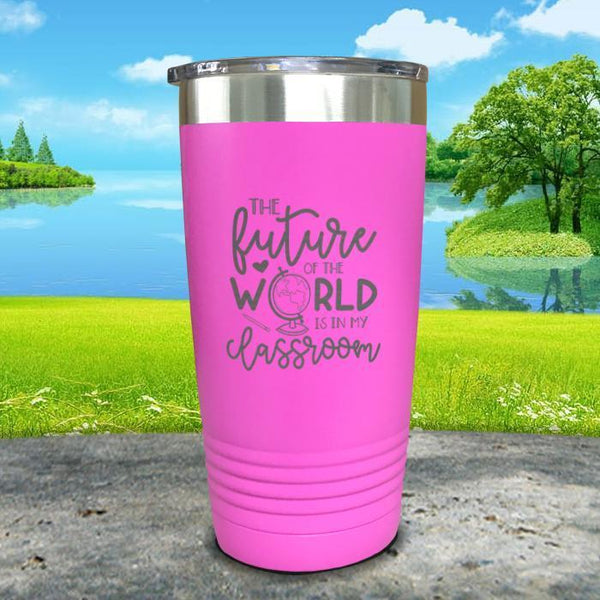 Future of The World Is In My Classroom Engraved Tumbler Tumbler ZLAZER 20oz Tumbler Pink