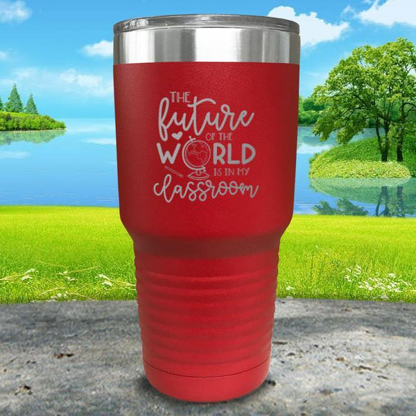 Future of The World Is In My Classroom Engraved Tumbler Tumbler ZLAZER 30oz Tumbler Red