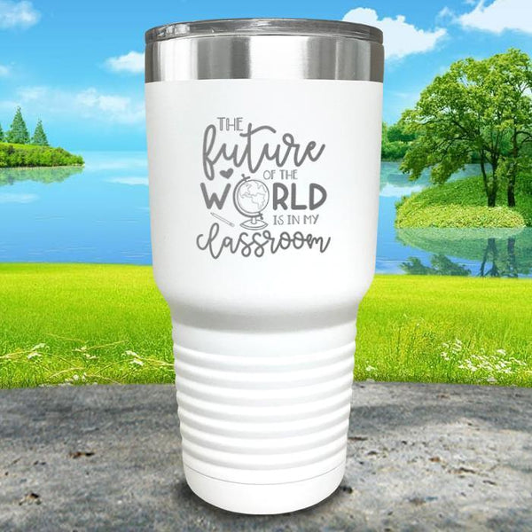 Future of The World Is In My Classroom Engraved Tumbler Tumbler ZLAZER 30oz Tumbler White