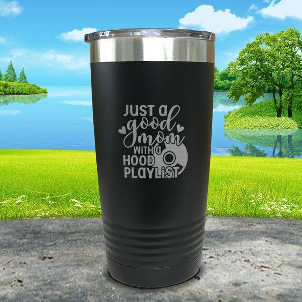 Just a Good Mom With a Hood Playlist Engraved Tumbler Tumbler ZLAZER 20oz Tumbler Black