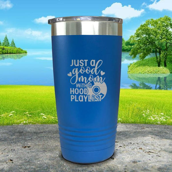 Just a Good Mom With a Hood Playlist Engraved Tumbler Tumbler ZLAZER 20oz Tumbler Blue