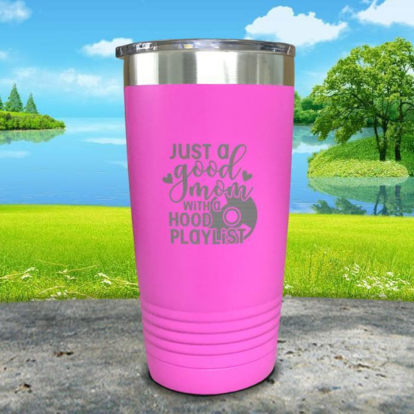 Just a Good Mom With a Hood Playlist Engraved Tumbler Tumbler ZLAZER 20oz Tumbler Pink