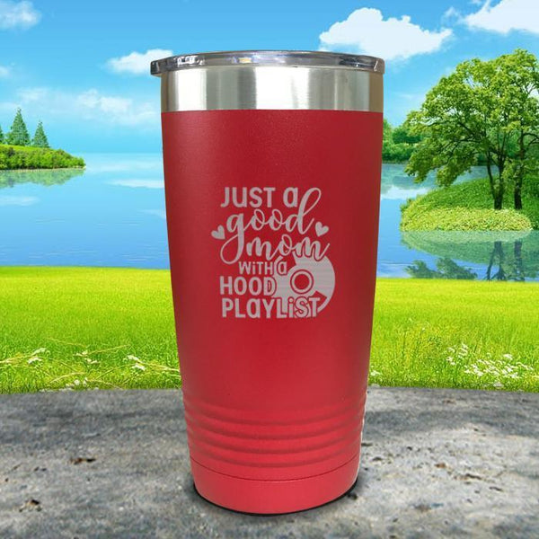 Just a Good Mom With a Hood Playlist Engraved Tumbler Tumbler ZLAZER 20oz Tumbler Red
