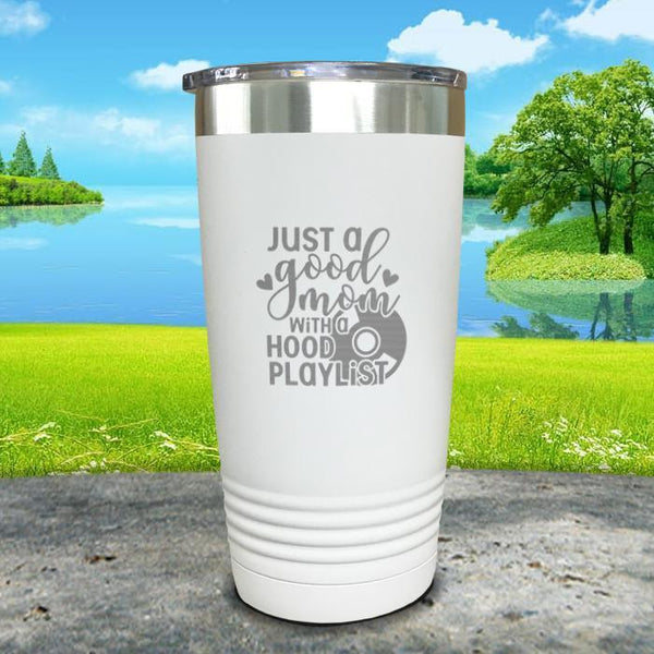 Just a Good Mom With a Hood Playlist Engraved Tumbler Tumbler ZLAZER 20oz Tumbler White