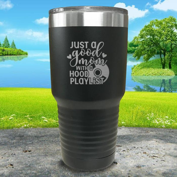 Just a Good Mom With a Hood Playlist Engraved Tumbler Tumbler ZLAZER 30oz Tumbler Black