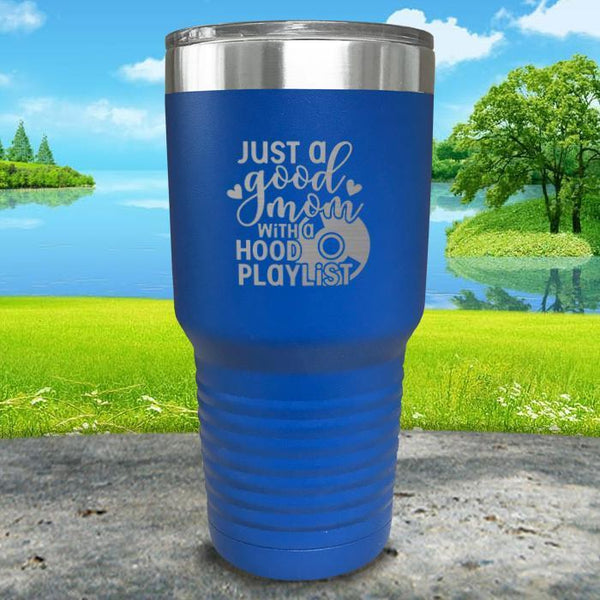 Just a Good Mom With a Hood Playlist Engraved Tumbler Tumbler ZLAZER 30oz Tumbler Blue