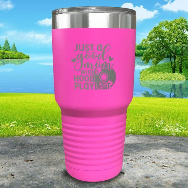 Just a Good Mom With a Hood Playlist Engraved Tumbler Tumbler ZLAZER 30oz Tumbler Pink