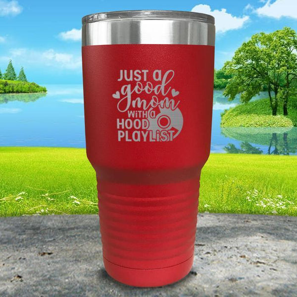 Just a Good Mom With a Hood Playlist Engraved Tumbler Tumbler ZLAZER 30oz Tumbler Red