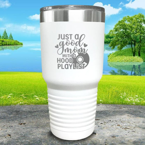 Just a Good Mom With a Hood Playlist Engraved Tumbler Tumbler ZLAZER 30oz Tumbler White