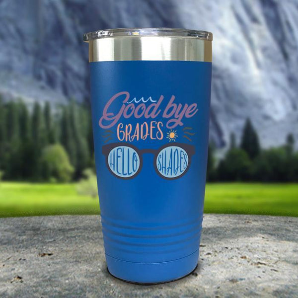 Goodbye Grades and Hello Shades Color Printed Tumblers Tumbler Nocturnal Coatings 20oz Tumbler Blue