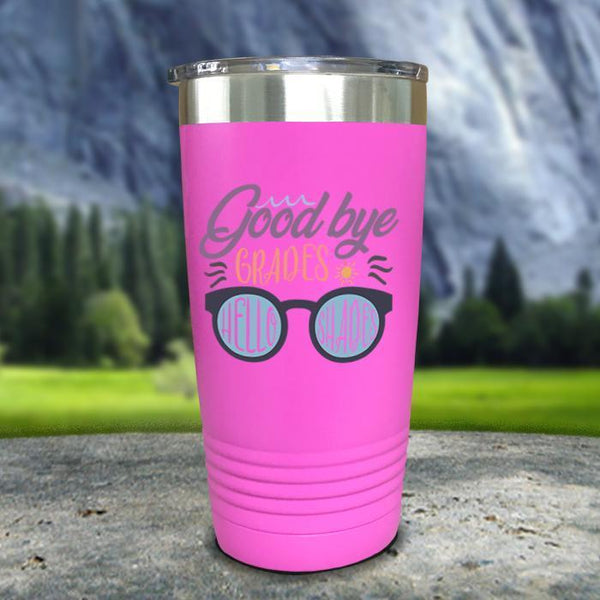 Goodbye Grades and Hello Shades Color Printed Tumblers Tumbler Nocturnal Coatings 20oz Tumbler Pink