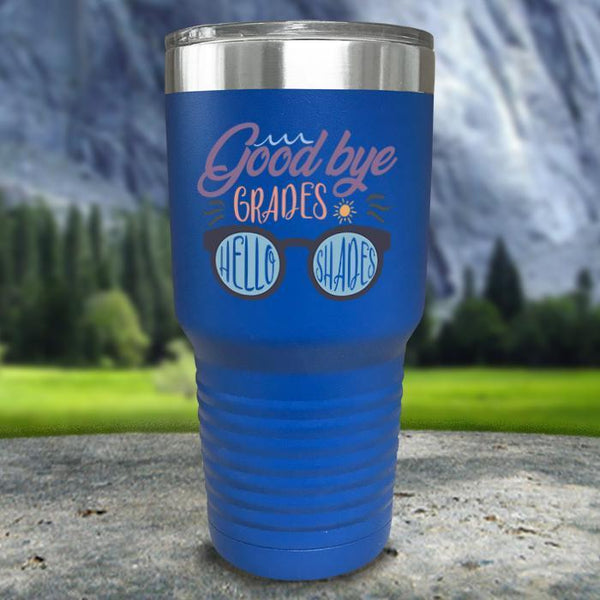 Goodbye Grades and Hello Shades Color Printed Tumblers Tumbler Nocturnal Coatings 30oz Tumbler Blue